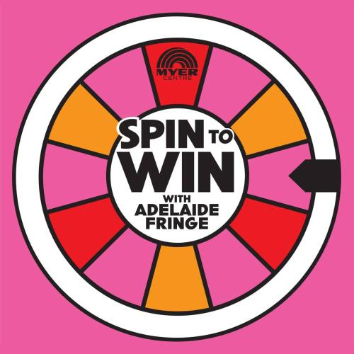 Over 800 Adelaide Fringe Prizes To Be Won Ay Myer Centre This Weekend